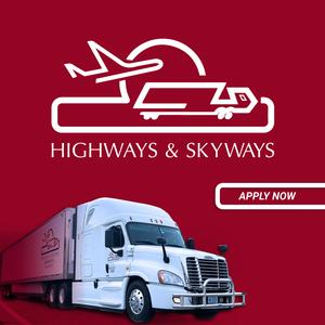Highways and Skyways is HIRING CDL-A Drivers